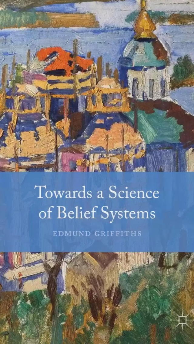 Towards a Science of Belief Systems -- 'fascinating... a joy to read' (Morning Star)